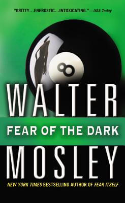 Click for more detail about Fear of the Dark: A Novel by Walter Mosley