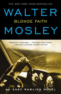 Click for more detail about Blonde Faith: An Easy Rawlins Novel by Walter Mosley