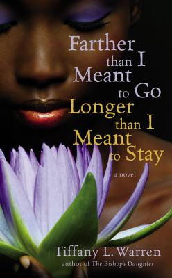 Book cover of Farther Than I Meant to Go, Longer Than I Meant to Stay by Tiffany Warren