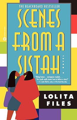 Click for more detail about Scenes from a Sistah by Lolita Files