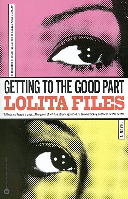 Click for more detail about Getting to the Good Part by Lolita Files