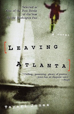 Click for more detail about Leaving Atlanta by Tayari Jones