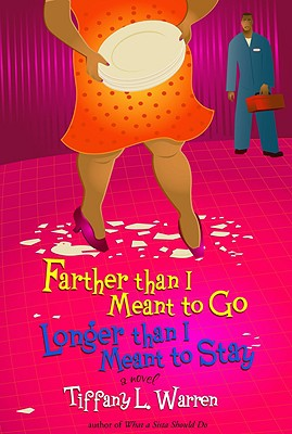 Click for more detail about Farther Than I Meant To Go, Longer Than I Meant To Stay by Tiffany Warren