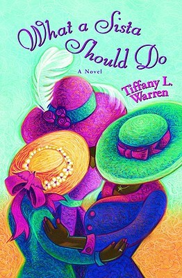 Click for more detail about What A Sista Should Do by Tiffany Warren