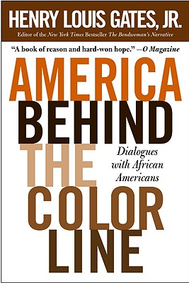 Click for more detail about America Behind The Color Line: Dialogues with African Americans by Henry Louis Gates, Jr.