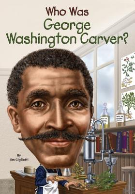 Click for more detail about Who Was George Washington Carver? by Jim Gigliotti