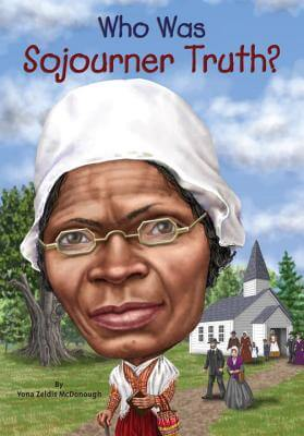 Click for more detail about Who Was Sojourner Truth? by Yona Zeldis McDonough