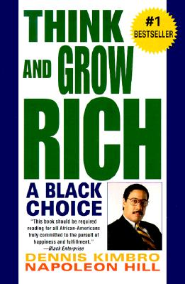 Click for more detail about Think and Grow Rich: A Black Choice by Dennis Kimbro