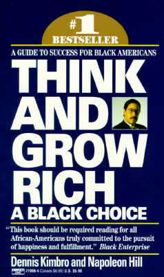 Click for more detail about Think and Grow Rich: A Black Choice: A Guide to Success for Black Americans by Dennis Kimbro