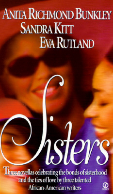 Click for more detail about Sisters by Anita Bunkley, Sandra Kitt, and Eva Rutland