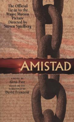 Click for more detail about Amistad: A Novel Based on the Screenplay by Alexs D. Pate