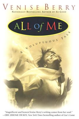 Click for more detail about All of Me: a Voluptuous Tale by Venise Berry
