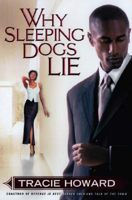 Click for more detail about Why Sleeping Dogs Lie by Tracie Howard