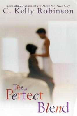 Book Cover The Perfect Blend by C. Kelly Robinson