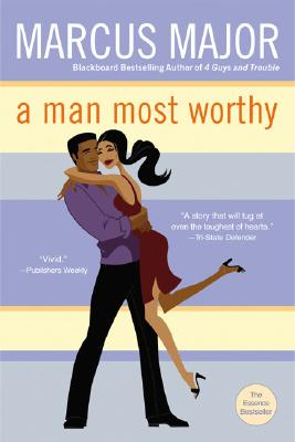 Book cover of A Man Most Worthy by Marcus Major