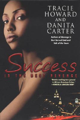 Book Cover Success Is The Best Revenge by Tracie Howard and Danita Carter