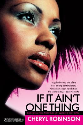 Click for more detail about If It Ain't One Thing by Cheryl Robinson