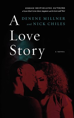 Book Cover A Love Story by Denene Millner and Nick Chiles