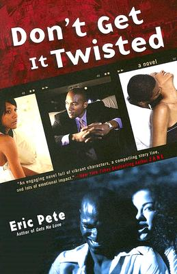 Click for more detail about Don't Get It Twisted by Eric Pete