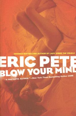 Click for more detail about Blow Your Mind by Eric Pete