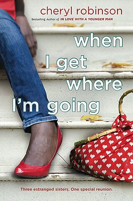 Click for more detail about When I Get Where I'm Going by Cheryl Robinson