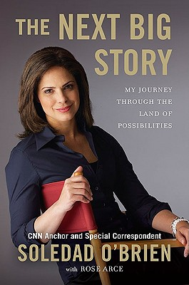 Click for a larger image of The Next Big Story: My Journey Through The Land Of Possibilities (Celebra Books)