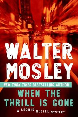 Click for more detail about When the Thrill Is Gone: A Leonid McGill Mystery by Walter Mosley