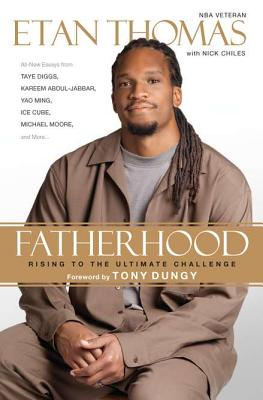 Book Cover Fatherhood: Rising To The Ultimate Challenge by Etan Thomas and Nick Chiles