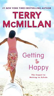 Click for more detail about Getting to Happy by Terry McMillan
