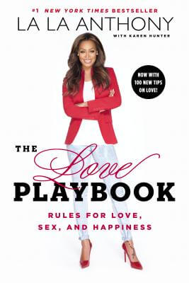 Click for more detail about The Love Playbook: Rules for Love, Sex, and Happiness by La La Anthony and Karen Hunter