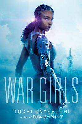 Click for more detail about War Girls by Tochi Onyebuchi