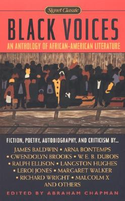 Click for more detail about Black Voices by Abraham Chapman, James Baldwin, Arna Bontemps, Gwendolyn Brooks, W. E. B. Du Bois, Ralph Ellison, Langston Hughes, Amiri Baraka, Richard Wright, Lerone Bennett, and Malcolm X