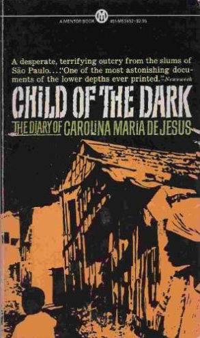 Click for more detail about Child of the Dark: The Diary of Carolina Maria de Jesus (Mentor Series) by Carolina Maria de Jesus