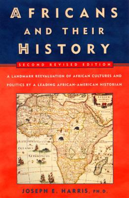 Click for more detail about Africans and Their History: Second Revised Edition by Joseph E. Harris