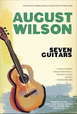 Click for more detail about Seven Guitars (1940s Century Cycle) by August Wilson
