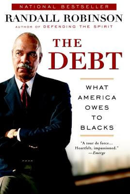 Click for more detail about The Debt: What America Owes to Blacks by Randall Robinson