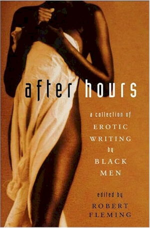 Click for more detail about After Hours: A Collection of Erotic Writing by Black Men by Robert Fleming