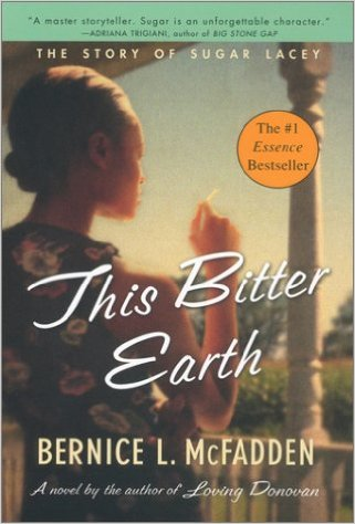Click for more detail about This Bitter Earth by Bernice L. McFadden