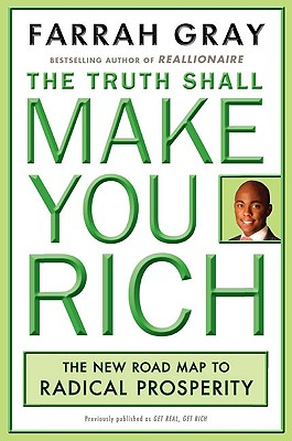 Click for a larger image of The Truth Shall Make You Rich: The New Road Map to Radical Prosperity