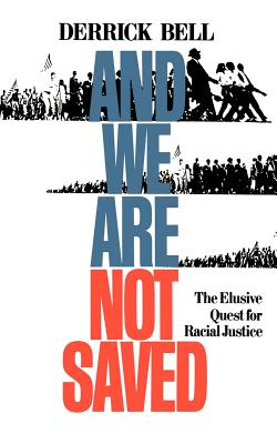 Click for more detail about And We Are Not Saved: The Elusive Quest For Racial Justice by Derrick Bell