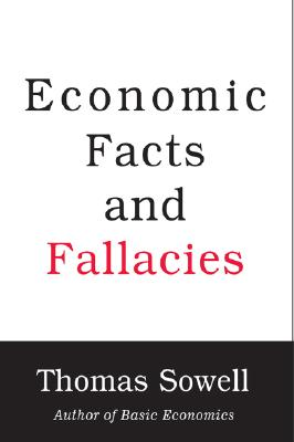 Click for more detail about Economic Facts and Fallacies by Thomas Sowell