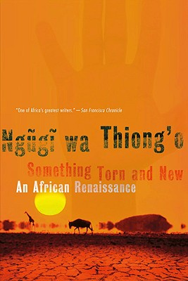 Click for a larger image of Something Torn And New: An African Renaissance