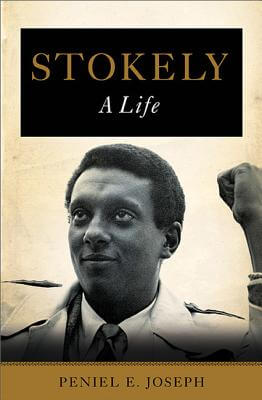 Click for more detail about Stokely: A Life by Peniel E. Joseph