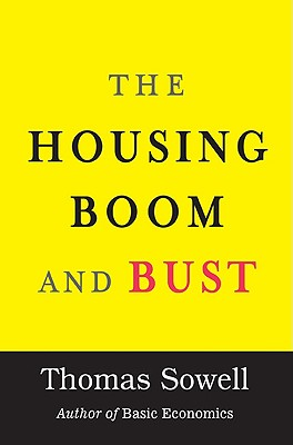 Click for more detail about The Housing Boom and Bust by Thomas Sowell