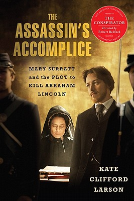 Book Cover The Assassin's Accomplice: Mary Surratt and the Plot to Kill Abraham Lincoln by Kate Clifford Larson