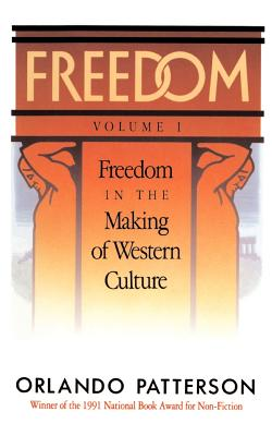 Click for more detail about Freedom: Volume I: Freedom In The Making Of Western Culture by Orlando Patterson