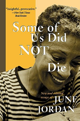 Click for more detail about Some Of Us Did Not Die: New And Selected Essays (New And And Selected Essays) by June Jordan