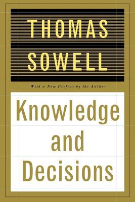 Click for more detail about Knowledge And Decisions by Thomas Sowell