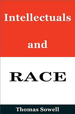 Click for more detail about Intellectuals And Race by Thomas Sowell