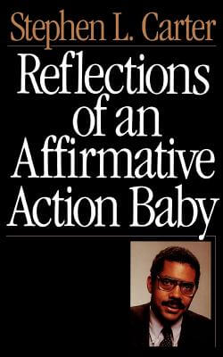 Click for more detail about Reflections Of An Affirmative Action Baby by Stephen L. Carter